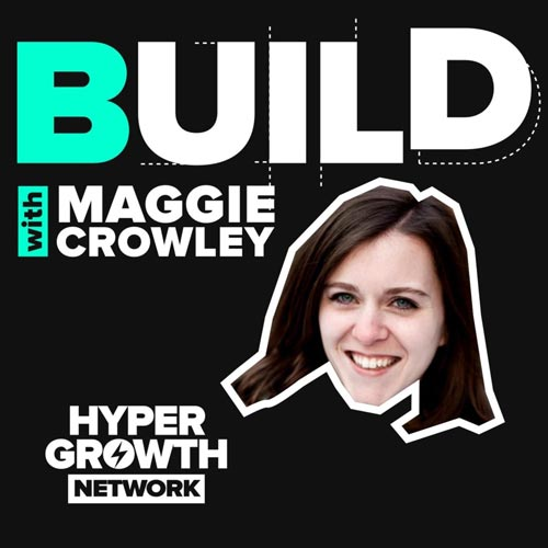 Build with Maggie Crowley
